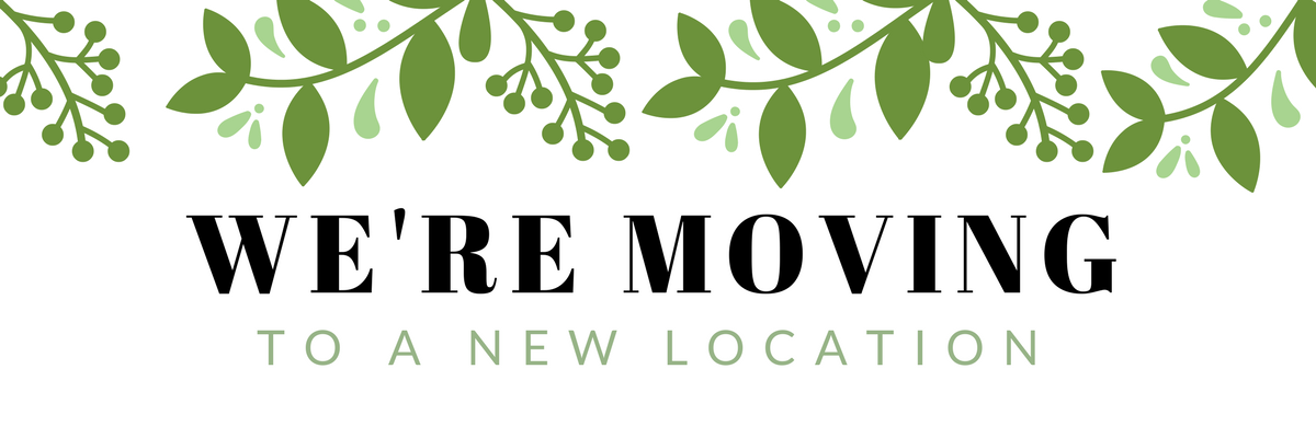 We're Moving to a New Location in the Spring